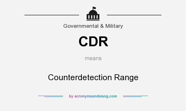 What does CDR mean? It stands for Counterdetection Range