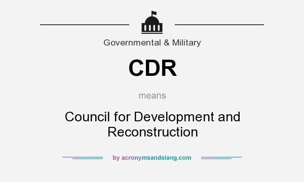 What does CDR mean? It stands for Council for Development and Reconstruction
