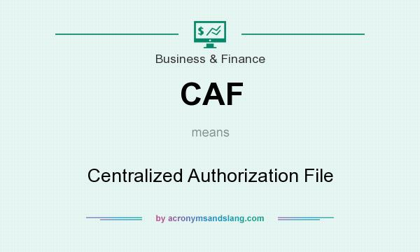 What does CAF mean? It stands for Centralized Authorization File