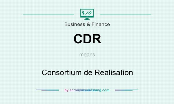 What does CDR mean? It stands for Consortium de Realisation