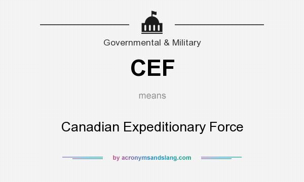 What does CEF mean? It stands for Canadian Expeditionary Force