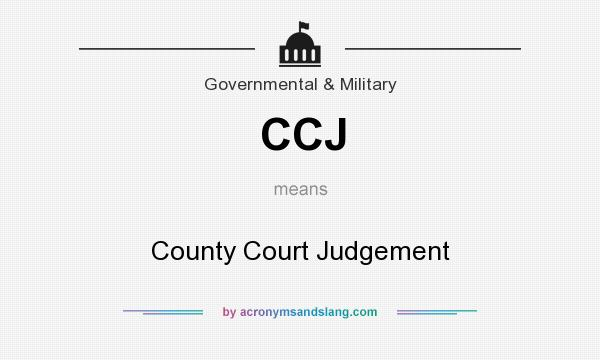 What does CCJ mean? It stands for County Court Judgement