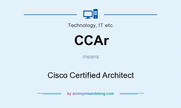 Ccar Cisco Certified Architect In Technology It Etc By