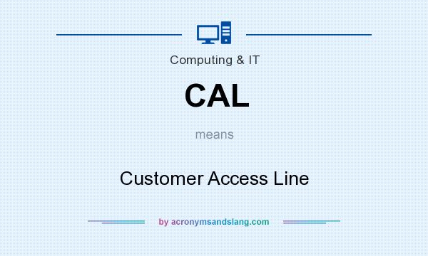 What does CAL mean? It stands for Customer Access Line