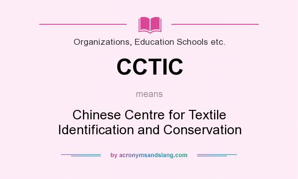 What does CCTIC mean? It stands for Chinese Centre for Textile Identification and Conservation