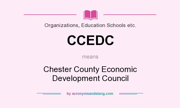 What does CCEDC mean? It stands for Chester County Economic Development Council