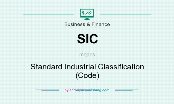 What does SIC mean? It stands for Standard Industrial Classification (Code)