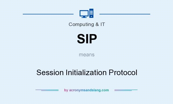 What does SIP mean? It stands for Session Initialization Protocol