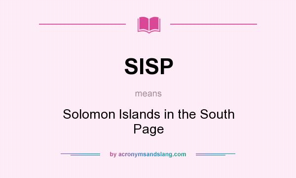What does SISP mean? It stands for Solomon Islands in the South Page