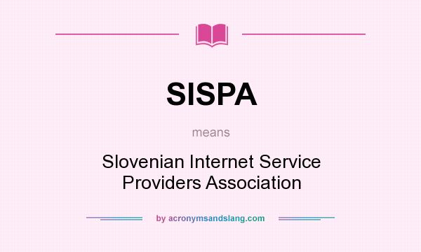 What does SISPA mean? It stands for Slovenian Internet Service Providers Association