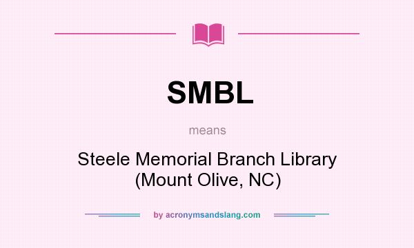 What does SMBL mean? It stands for Steele Memorial Branch Library (Mount Olive, NC)