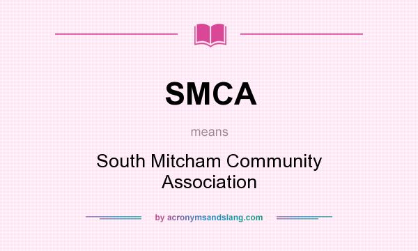 What does SMCA mean? It stands for South Mitcham Community Association