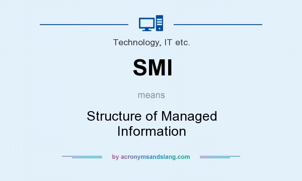 What does SMI mean? It stands for Structure of Managed Information