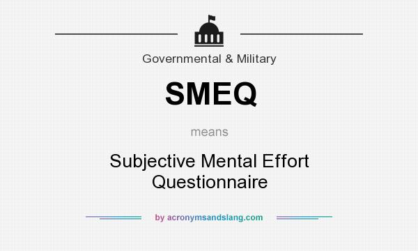 What does SMEQ mean? It stands for Subjective Mental Effort Questionnaire