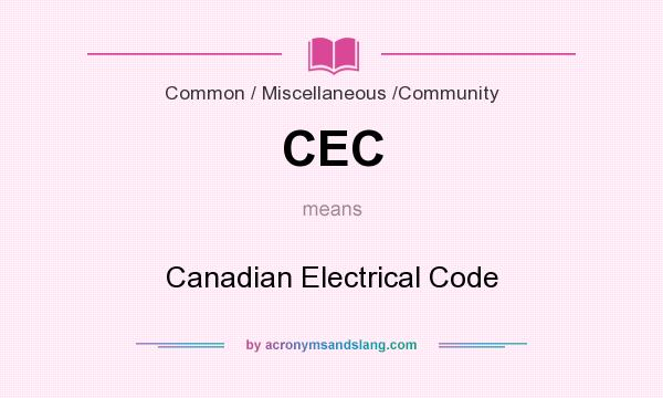 What does CEC mean? It stands for Canadian Electrical Code