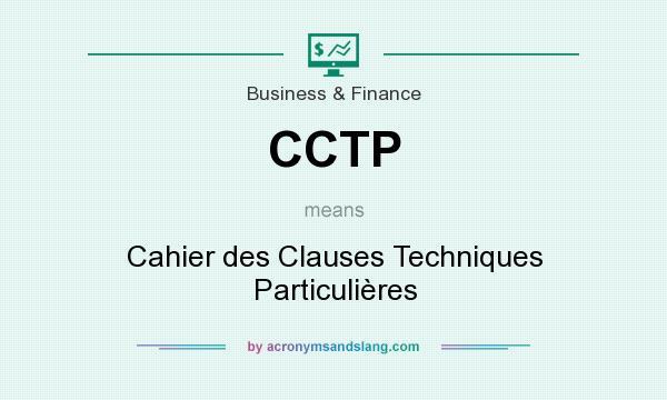 What does CCTP mean? It stands for Cahier des Clauses Techniques Particulières