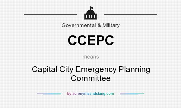 What does CCEPC mean? It stands for Capital City Emergency Planning Committee