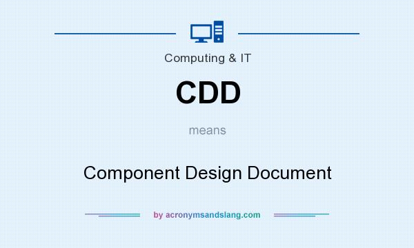What does CDD mean? It stands for Component Design Document
