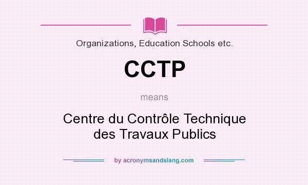 What does CCTP mean? It stands for Centre du Contrôle Technique des Travaux Publics