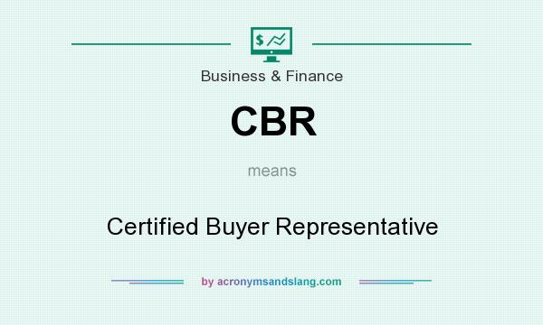 What does CBR mean? It stands for Certified Buyer Representative
