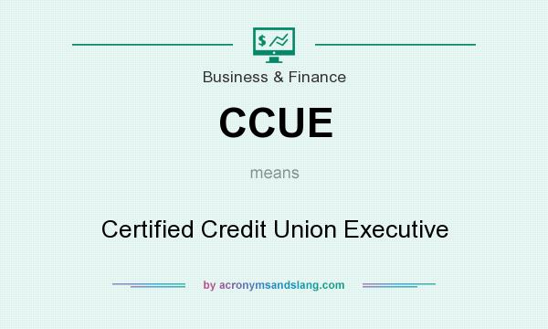 What does CCUE mean? It stands for Certified Credit Union Executive