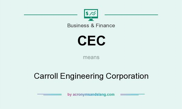 What does CEC mean? It stands for Carroll Engineering Corporation