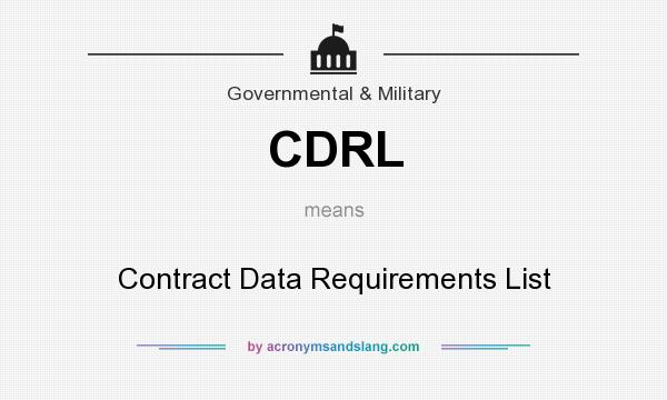 What does CDRL mean? It stands for Contract Data Requirements List