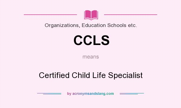 CCLS - Certified Child Life Specialist in Organizations, Education ...