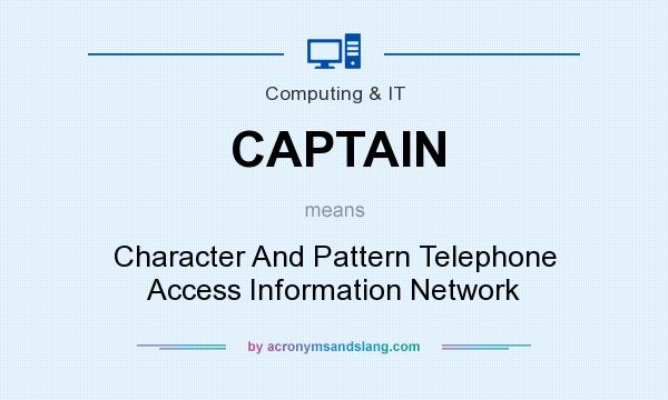 What does CAPTAIN mean? It stands for Character And Pattern Telephone Access Information Network