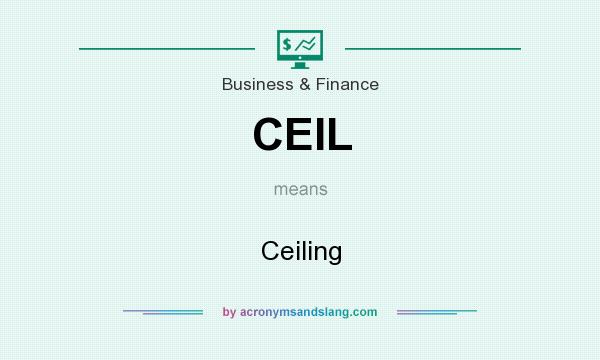 What does CEIL mean? It stands for Ceiling