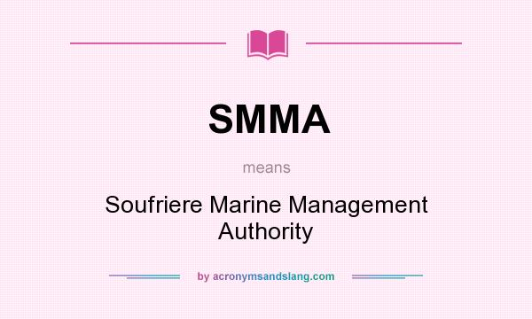What does SMMA mean? It stands for Soufriere Marine Management Authority