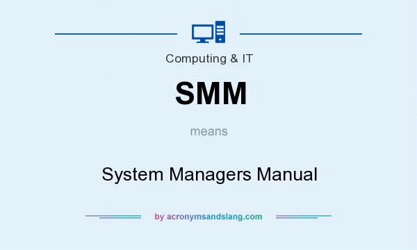 What does SMM mean? It stands for System Managers Manual