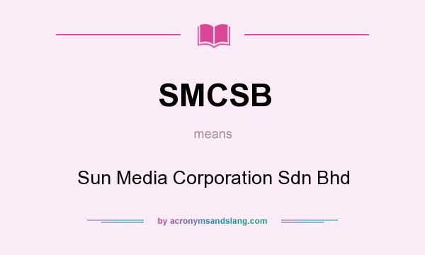 What does SMCSB mean? It stands for Sun Media Corporation Sdn Bhd