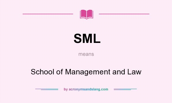 What does SML mean? It stands for School of Management and Law