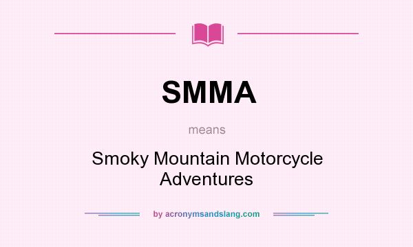 What does SMMA mean? It stands for Smoky Mountain Motorcycle Adventures
