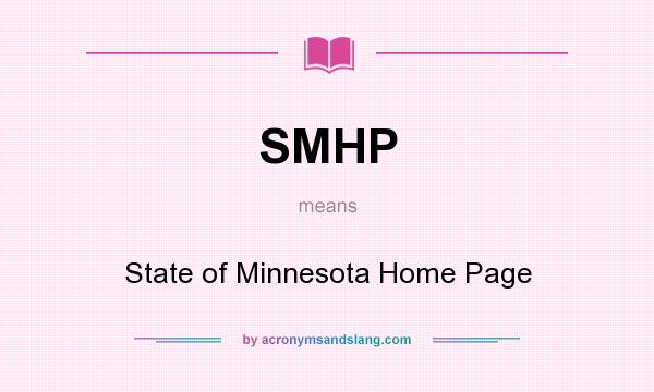 What does SMHP mean? It stands for State of Minnesota Home Page