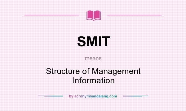 What does SMIT mean? It stands for Structure of Management Information