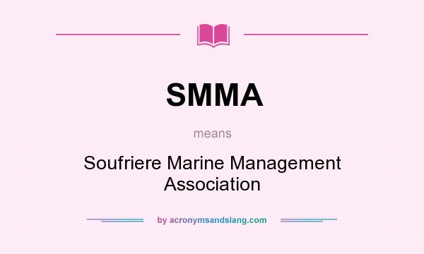 What does SMMA mean? It stands for Soufriere Marine Management Association