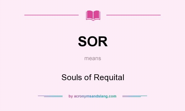 What does SOR mean? It stands for Souls of Requital