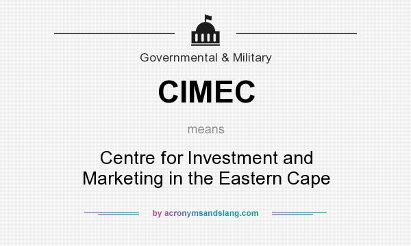 What does CIMEC mean? It stands for Centre for Investment and Marketing in the Eastern Cape