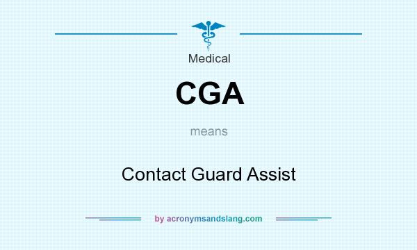 What does CGA mean? It stands for Contact Guard Assist