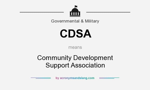 What does CDSA mean? It stands for Community Development Support Association
