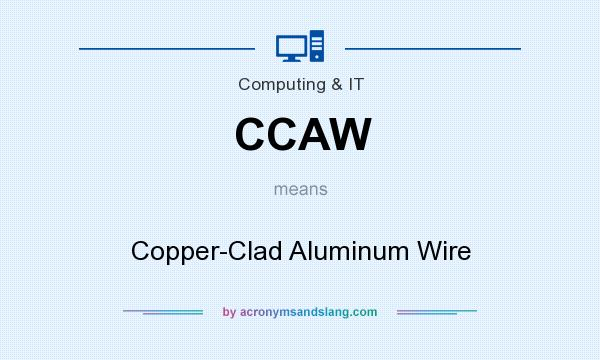 What does CCAW mean? It stands for Copper-Clad Aluminum Wire