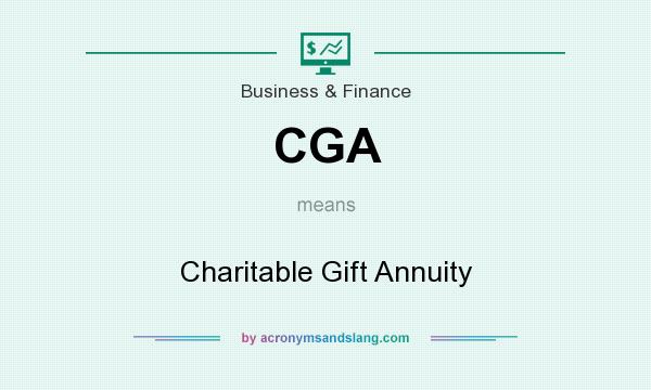 What does CGA mean? It stands for Charitable Gift Annuity