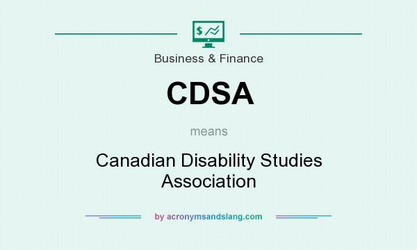 What does CDSA mean? It stands for Canadian Disability Studies Association