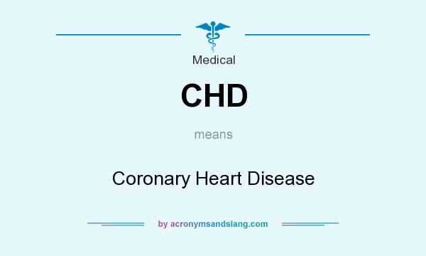 What does CHD mean? It stands for Coronary Heart Disease