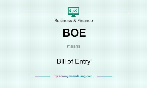 "BOE - ""Bill of Entry"" by AcronymsAndSlang.com"
