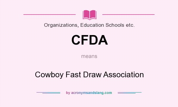 What does CFDA mean? It stands for Cowboy Fast Draw Association