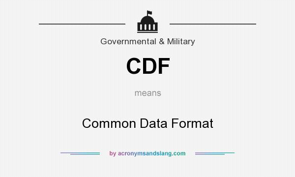 What does CDF mean? It stands for Common Data Format