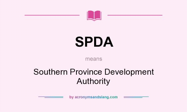 What does SPDA mean? It stands for Southern Province Development Authority